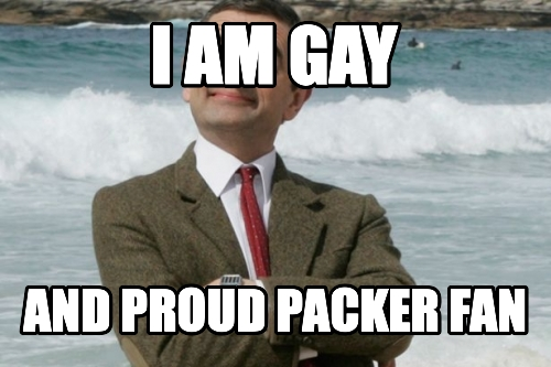 i am gay and proud packer fan