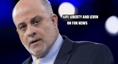 LIFE LIBERTY AND LEVIN ON FOX NEWS